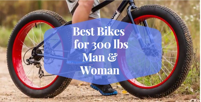 Best Bikes for 300 lbs man & woman