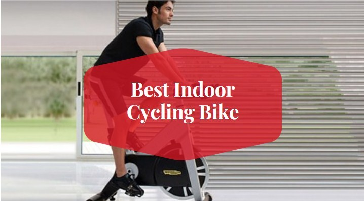 Best Indoor Cycling Bike